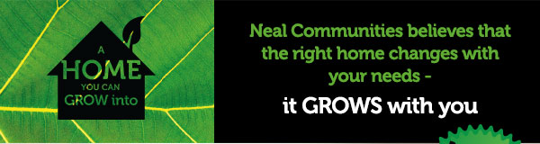 Neal Communities believes that the right home changes with your needs - it GROWS with you